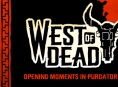 West of Dead - Opening Moments in Purgatory (sponsored)